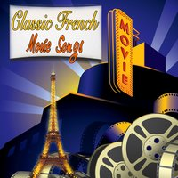 Classic French Movie Songs — сборник