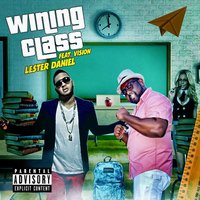 Wining Class (feat. Vision) — Vision, Lester Daniel
