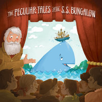 The Peculiar Tales of the S.S. Bungalow — Big World Audio Theatre