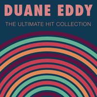 The Ultimate Hit Collection — Duane Eddy