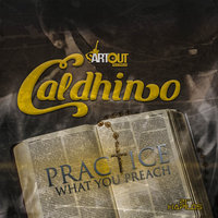 Practice What You Preach - Single — Caldhino