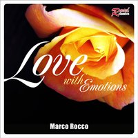 Love With Emotions — Marco Rocco