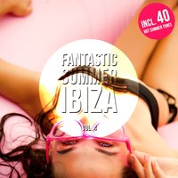 Fantastic Summer Ibiza, Vol. 4 (40 Hot Summer House Tunes) — сборник