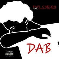 Dab - Single — Papi Chuloh