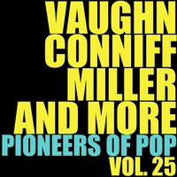 Vaughn, Conniff, Miller and More Pioneers of Pop, Vol. 25 — сборник