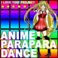 Anime Parapara Dance — I Love You! Project