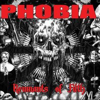 Remnants of Filth — Phobia