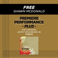 Free (Premiere Performance Plus Track) — Shawn McDonald