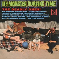 It's Monster Surfing Time — The Deadly Ones