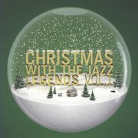 Christmas With The Jazz Legends Vol.1 — сборник