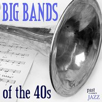 Big Bands Of The 40s — сборник
