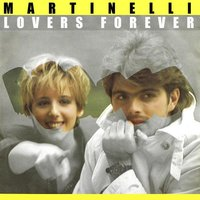 Lovers Forever — Martinelli