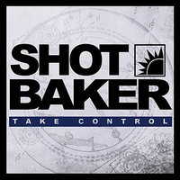 Take Control — Shot baker