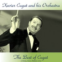 The Best Of Cugat — Xavier Cugat
