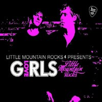 Little Mountain Rocks presents Love Girls — Love Girls