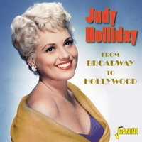 Broadway to Hollywood — Judy Holliday
