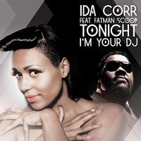 Tonight I'm Your DJ — Ida Corr, Fatman Scoop