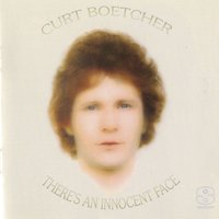 There's An Innocent Face — Curt Boettcher