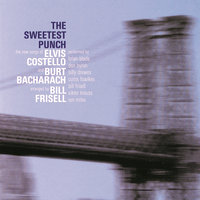 The Sweetest Punch - The New Songs of Elvis Costello & Burt Bacharach — Elvis Costello, Burt Bacharach