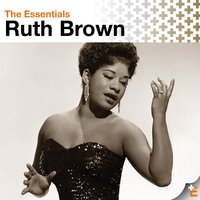 The Essentials: Ruth Brown — Ruth Brown