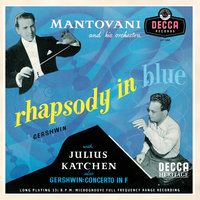 Gershwin: Rhapsody in Blue;  Piano Concerto — Mantovani & His Orchestra, Julius Katchen