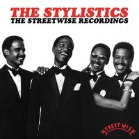 The Streetwise Recordings — The Stylistics