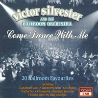 Come Dance With Me - 20 Ballroom Favourites — Victor Silvester & His Ballroom Orchestra