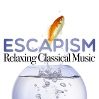Escapism: Relaxing Classical Music — сборник