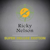 Super Deluxe Edition — Ricky Nelson