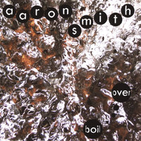 Boil Over — Aaron Smith