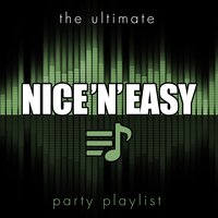 The Ultimate Party Playlist - Nice 'N' Easy — сборник