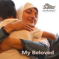 My Beloved — Ahmad Hussain
