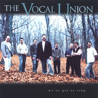 We've Got to Sing — Vocal Union