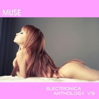 Muse: Electronica Anthology, Vol. 9 — сборник