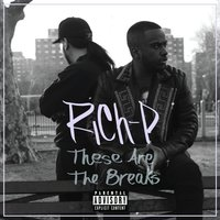 These Are the Breaks — Rich-P
