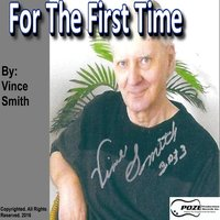 For the First Time - Single — Vince Smith