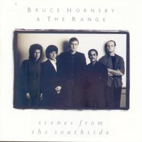Scenes From The Southside — Bruce Hornsby, The Range, Bruce Hornsby And The Range