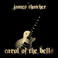 Carol of the Bells — James M. Thatcher