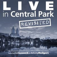 Live in Central Park (Revisited) — Johnny Rodgers, Lee Lessack, Lee Lessack & Johnny Rodgers