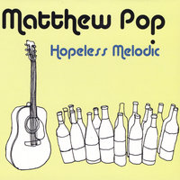 Hopeless Melodic — Matthew Pop