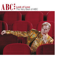 The Look Of Love - The Very Best Of ABC — ABC