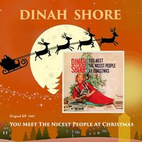 You Meet The Nicest People At Christmas — Dinah Shore