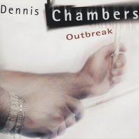 Outbreak — Dennis Chambers