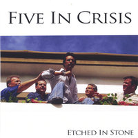 Etched In Stone — Five In Crisis
