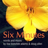 Six Minutes — Doug Allen  & Lisa Bonchek Adams