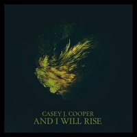 And I Will Rise — Casey J. Cooper