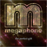 The Perfect Gift — Megaphone