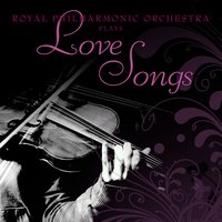 Royal Philharmonic Orchestra Plays Love Songs 1 — Royal Philharmonic Orchestra