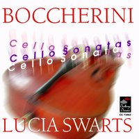 Boccherini: Cello Sonatas — Луиджи Родольфо Боккерини, Lucia Swarts