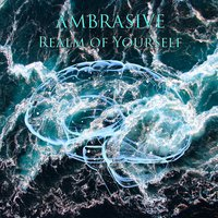 Realm of Yourself — Ambrasive